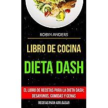 Libro De Cocina: Dieta Dash: El libro de recetas para la dieta Dash;