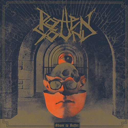 Abuse To Suffer by Rotten Sound