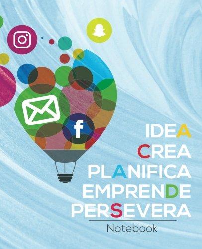 Idea, Crea, Planifica, Emprende, Persevera: Notebook par Migdalia Sierra