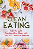 Clean Eating: Healthy eating guide, lose weight, gain confidence, clean eating recipes, cookbook and guide. Tips to maintaining your clean eating.