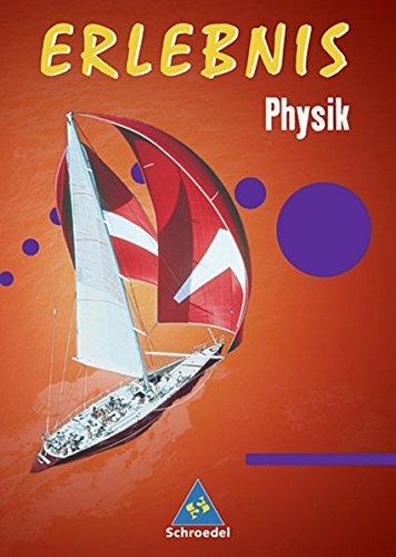 Erlebnis Physik- Allgemeine Ausgabe 2006: Gesamtband 7-10