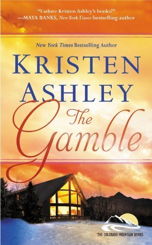 The Gamble (Colorado Mountain) by Ashley, Kristen (2014) Mass Market Paperback