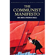 The Communist Manifesto: The Condition of the Working Class in England in 1844; Socialism: Utopian and Scientific (Classics of World Literature)