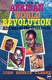 Africans at the Crossroads: African World Revolution by John Henrik Clarke (1992-04-02)