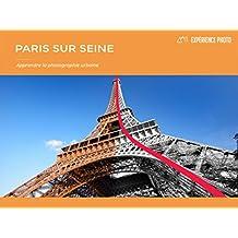 Expérience Photo - Paris sur Seine: French Version