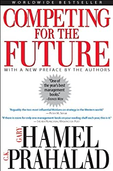 Competing for the Future by [Hamel, Gary, Prahalad, C. K.]