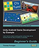 Unity Android Game Development by Example Beginner's Guide (English Edition)