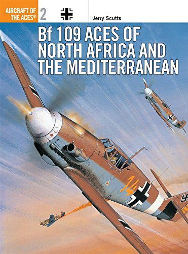 Bf 109 Aces of North Africa and the Mediterranean (Aircraft of the Aces, Band 2) (Ace Engineering)