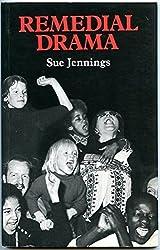Remedial Drama by Sue Jennings (1982-04-06)