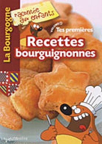 Tes premières recettes bourguignonnes par Nathalie Lescaille