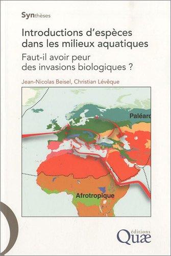 Introductions d'espèces dans les milieux aquatiques: Faut-il avoir peur des invasions biologiques ?
