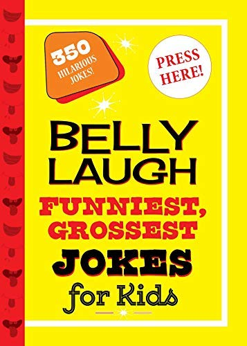 Belly Laugh Funniest, Grossest Jokes for Kids: 350 Hilarious Jokes! (English Edition)