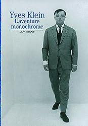 Yves Klein: L'aventure monochrome