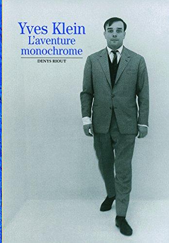 Yves Klein: L'aventure monochrome (Découvertes Gallimard) por Denys Riout