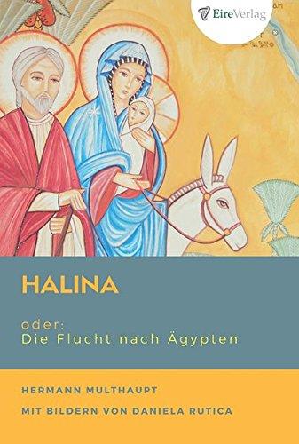 Halina: oder: Die Flucht nach Ägypten