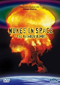 Nukes in Space - The Rainbow Bombs
