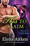 His to Claim: A BBW Paranormal Shifter Romance (Bears of Grizzly Ridge Book 3)