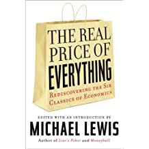 Real Price of Everything: Rediscovering the Six Classics of Economics