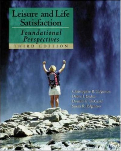 Leisure and Life Satisfaction: With PowerWeb: Health & Human Performance: Foundational Perspectives