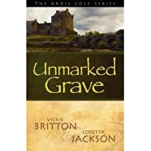 [ [ The Ardis Cole Series: Unmarked Grave (Book 2) ] ] By Britton, Vickie ( Author ) Jul - 2012 [ Paperback ]