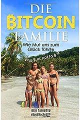 Die Bitcoin Familie: Wie Mut uns zum Glück führte (to ₿ or not to ₿) Taschenbuch