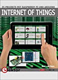 Internet of Things: 35 Projekte mit Raspberry Pi und Arduino