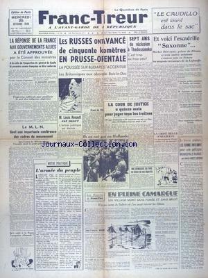 FRANC TIREUR No 96 Du 25/10/1944 - LA REPONSE DE LA FRANCE AUX GOUVERNEMENTS ALLIES A ETE APPROUVEE - LES RUSSES ONT AVANCE DE 50 KM EN PRUSSE-ORIENTALE - 7 ANS DE RECLUSION A THEDOSSIENKO - L'ESCADRILLE SAXONNE - LA COUR DE JUSTICE A 15 MOIS POUR JUGER