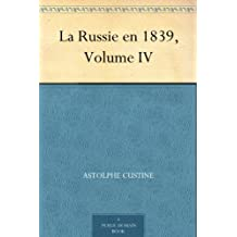 La Russie en 1839, Volume IV (French Edition)