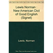Dictionary of Good English, The New American (Signet) by Norman Lewis (1987-12-01)