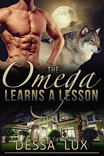 the-omega-learns-a-lesson-m-m-m-m-m-m-m-werewolf-pack-romance-the-protection-of-the-pack-book-4-engl
