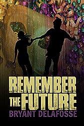 Remember the Future (English Edition)