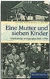 Eine Mutter und sieben Kinder. Schicksalstage in Ostpreußen 1945-1948 (Rautenberg)
