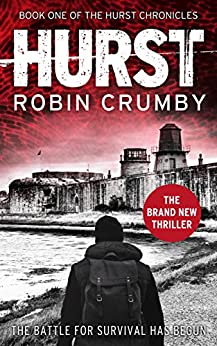 Hurst: A Post-Apocalyptic Thriller (The Hurst Chronicles Book 1) by [Crumby, Robin]