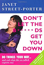 Don't Let the B*****ds Get You Down