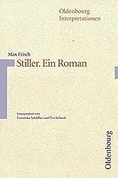 Oldenbourg Interpretationen: Stiller, Ein Roman: Band 103