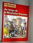 La Vie privée des hommes Tome 27 - Au temps de la Révolution française