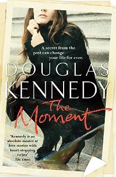 The Moment par [Kennedy, Douglas]