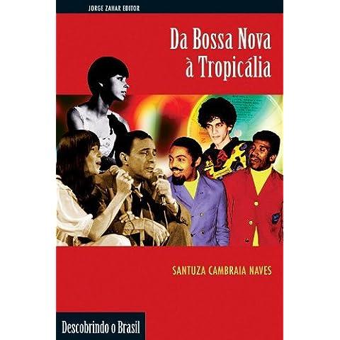 Da Bossa Nova a Tropicalia by Santuza Cambraia Neves (2001-12-01)