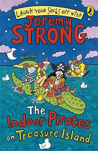 The Indoor Pirates On Treasure Island (Laugh Your Socks Off) by Jeremy Strong (2009-01-01)