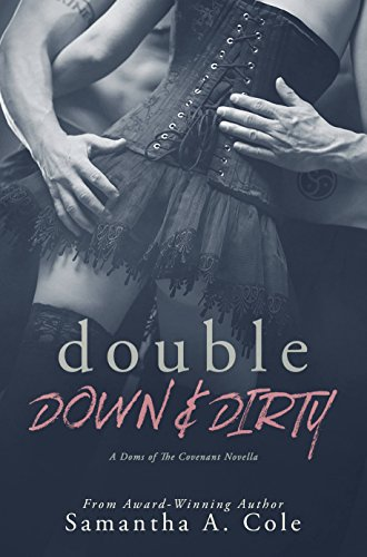 Double Down & Dirty: Doms of The Covenant Book 1: A Novella