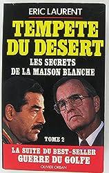 Tempête du desert : les secrets de la maison blanche