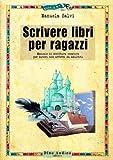 eBook Gratis da Scaricare Scrivere libri per ragazzi (PDF,EPUB,MOBI) Online Italiano
