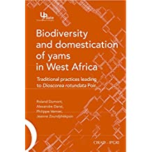 Biodiversity and Domestication of Yams in West Africa: Traditional Practices Leading to Dioscorea rotundata Poir.