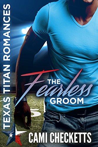 The Fearless Groom (Texas Titan Romances)