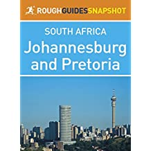Johannesburg and Pretoria Rough Guides Snapshot South Africa (includes Braamfontein, Parktown, Melville, Soweto, and the Cradle of Humankind) (Rough Guide to...)