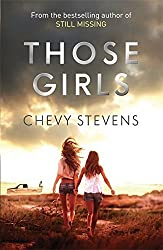 Those Girls by Chevy Stevens (2016-01-14)