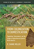 From Colonization to Domestication: Population, Environment, and the Origins of Agriculture in Eastern North America