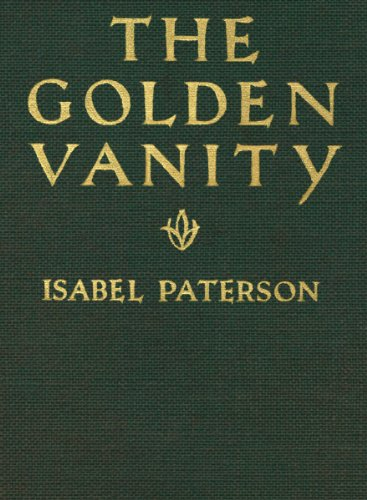 The golden vanity ebook isabel paterson amazon kindle store the golden vanity by paterson isabel fandeluxe PDF