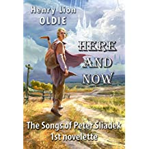 Here And Now (The Songs of Peter Sliadek Book 1)