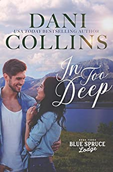 In Too Deep (Blue Spruce Lodge Book 3) by [Collins, Dani ]